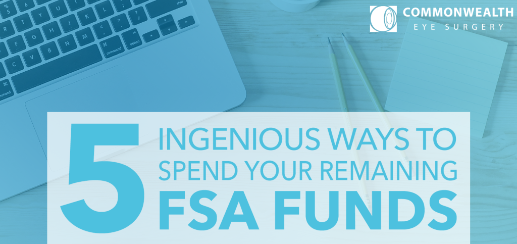 5 Ingenious Ways to Spend Your Remaining FSA Funds